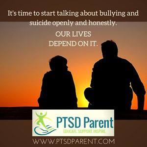 When Kids Talk to You About Bullying and Suicide | PTSD Parent